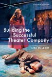 Building the Successful Theater Company 2nd 2011 9781581157611 Front Cover