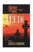 Murder Most Celtic Tall Tales of Irish Mayhem 2001 9781581821611 Front Cover