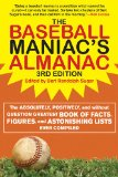Baseball Maniac's Almanac The Absolutely, Positively, and Without Question Greatest Book of Facts, Figures, and Astonishing Lists Ever Compiled 3rd 2012 9781613210611 Front Cover
