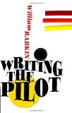 Writing the Pilot 1st 2011 9780615533612 Front Cover