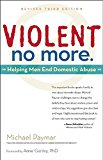 Violent No More Helping Men End Domestic Abuse 2015 9781630267612 Front Cover