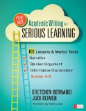 Fun-Size Academic Writing for Serious Learning, Grades 4-9 101 Lessons and Mentor Texts - Narrative - Opinion/Argument - Informative/Explanatory 2013 9781452268613 Front Cover