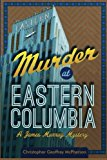 Murder at Eastern Columbia A James Murray Mystery 2013 9781489589613 Front Cover