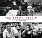 Artist Within Portraits of Cartoonists, Comic Book Artists, Animators, and Others 2007 9781593075613 Front Cover