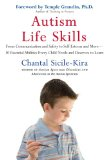 Autism Life Skills From Communication and Safety to Self-Esteem and More - 10 Essential AbilitiesEv Ery Child Needs and Deserves to Learn 1st 2008 9780399534614 Front Cover