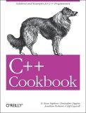 C++ Cookbook Solutions and Examples for C++ Programmers 1st 2005 9780596007614 Front Cover