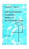 And You Visited Me Sacramental Ministry to the Sick and the Dying 1984 9780814660614 Front Cover