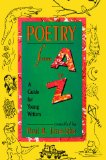 Poetry from A to Z A Guide for Young Writers 2012 9781442460614 Front Cover