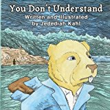 You Don't Understand 2013 9781484024614 Front Cover