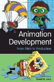 Animation Development From Pitch to Production 1st 2009 9781581156614 Front Cover