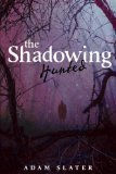 Shadowing - Hunted 2012 9781606842614 Front Cover