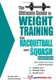 Ultimate Guide to Weight Training for Racquetball and Squash 2nd 2009 9781932549614 Front Cover