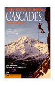 Selected Climbs in the Cascades Alpine Routes, Sport Climbs, and Crag Climbs 2000 9780898865615 Front Cover