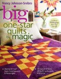 Big One-Star Quilts by Magic Diamond-Free Stars from Squares and Rectangles - 14 Stars in 4 Sizes, 28 Quilting Designs, 4 Projects 2008 9781571204615 Front Cover