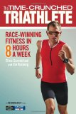 Time-Crunched Triathlete Race-Winning Fitness in 8 Hours a Week 2010 9781934030615 Front Cover