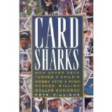 Card Sharks How Upper Deck Turned a Child's Hobby into a High-Stakes, Billion-Dollar Business