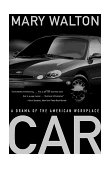 Car A Drama of the American Workplace 1999 9780393318616 Front Cover