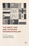Great War and Veterans' Internationalism 2013 9781137281616 Front Cover