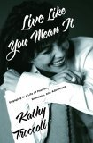 Live Like You Mean It Seven Celebrations to Rejuvenate Your Soul 2006 9781400071616 Front Cover