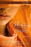 Twelve Women of the Bible Life-Changing Stories for Women Today 2012 9780310691617 Front Cover