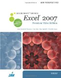 New Perspectives on Microsoft Office Excel 2007, Brief, Premium Video Edition 2010 9780538475617 Front Cover