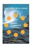 Collective Intelligence Mankind's Emerging World in Cyberspace 1999 9780738202617 Front Cover