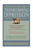 Transforming Depression Healing the Soul Through Creativity 2002 9780892540617 Front Cover
