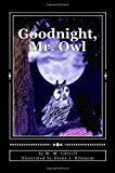 Goodnight, Mr. Owl 2013 9781493566617 Front Cover