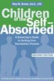 Children of the Self-Absorbed A Grown-Up's Guide to Getting over Narcissistic Parents 2nd 2008 Revised 9781572245617 Front Cover