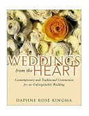 Weddings from the Heart Contemporary and Traditional Ceremonies for an Unforgettable Wedding 2002 9781573248617 Front Cover