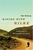 Riding with Rilke Reflections on Motorcycles and Books 2006 9780393062618 Front Cover