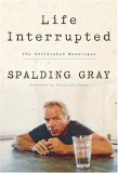 Life Interrupted The Unfinished Monologue 2005 9781400048618 Front Cover