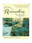 Riverwalking Reflections on Moving Water 1996 9780156004619 Front Cover