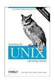 Learning the UNIX Operating System A Concise Guide for the New User 5th 2001 9780596002619 Front Cover