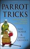 Parrot Tricks Teaching Parrots with Positive Reinforcement 2006 9780764584619 Front Cover