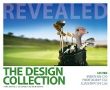 Design Collection Revealed Adobe Indesign CS5, Photoshop CS5 and Illustrator CS5 1st 2010 9781111130619 Front Cover
