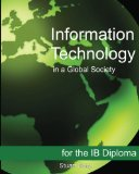Information Technology in a Global Society for the IB Diploma Black and White Edition 1st 2011 9781468023619 Front Cover