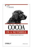 Cocoa in a Nutshell A Desktop Quick Reference 2003 9780596004620 Front Cover