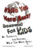 While You Were Away: Absence Journal for Children  9780981143620 Front Cover