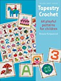 Tapestry Crochet 64 Playful Patterns for Children 2014 9781863514620 Front Cover