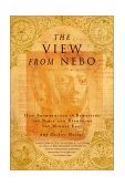 View from Nebo How Archeology Is Rewriting the Bible and Reshaping the Middle East 2001 9780316591621 Front Cover