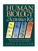 Human Biology Activities Kit Ready-to-Use Lessons and Worksheets for General Science and Health 1993 9780787966621 Front Cover