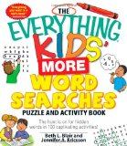 Everything Kids' More Word Searches Puzzle and Activity Book The Hunt Is on for Hidden Words in 100 Captivating Activities! 2010 9781440505621 Front Cover