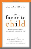 Favorite Child How a Favorite Impacts Every Family Member for Life 2013 9781591027621 Front Cover