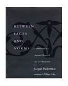 Between Facts and Norms Contributions to a Discourse Theory of Law and Democracy 1998 9780262581622 Front Cover