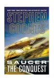 Saucer: the Conquest The Conquest 2004 9780312323622 Front Cover