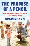 Promise of a Pencil How an Ordinary Person Can Create Extraordinary Change 1st 2014 9781476730622 Front Cover