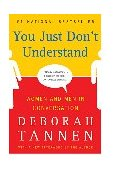 You Just Don't Understand Women and Men in Conversation 1st 2007 9780060959623 Front Cover