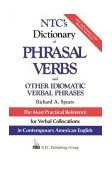 NTC's Dictionary of Phrasal Verbs And Other Idiomatic Verbal Phrases 1993 9780844254623 Front Cover