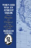 When God Was an Atheist Sailor Memories of a Childhood at Sea, 1902-1910 1990 9780393337624 Front Cover